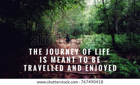 Motivational Inspirational Quotes Journey Life Meant Stock Photo