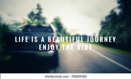 Motivational and inspirational quotes - Life is a beautiful journey. Enjoy the ride. With blurred vintage styled background.