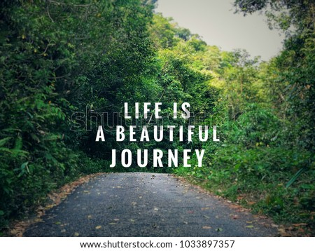 Motivational Inspirational Quotes Life Beautiful Journey Stock Photo