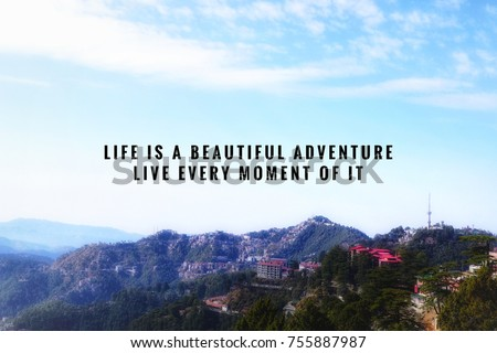 Image of: Positive Motivational And Inspirational Quotes Life Is Beautiful Adventure Live Every Moment Of It Shutterstock Motivational Inspirational Quotes Life Beautiful Adventure Stock