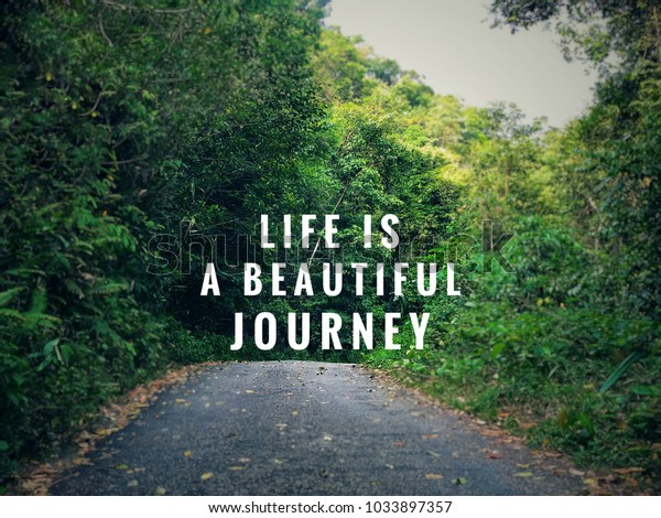Motivational Inspirational Quotes Life Beautiful Journey Stock Photo Edit Now 1033897357