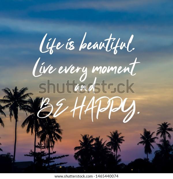 Motivational Inspirational Quotes Life Beautiful Live Nature Stock Image 1465440074