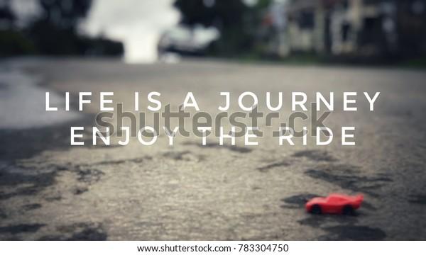 Motivational Inspirational Quotes Life Journey Enjoy Stock ...