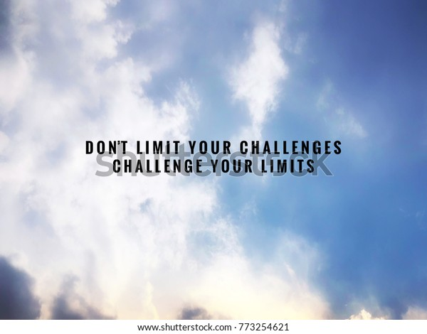 Motivational Inspirational Quotes Limit Your Challenges ...