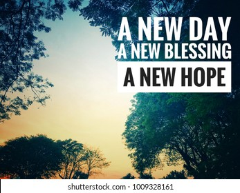 Motivational and inspirational quotes - A new day, a new blessing, a new hope. With vintage styled background.