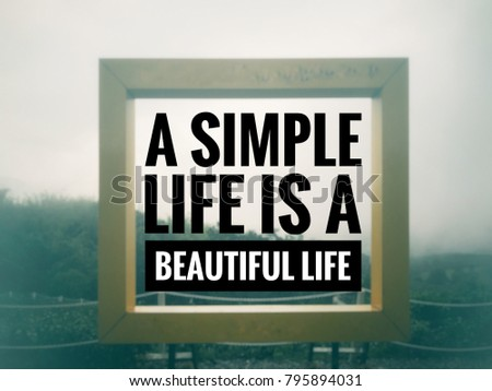 Motivational Inspirational Quotes Simple Life Beautiful Stock Photo