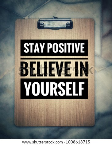 Motivational Inspirational Quotes Stay Positive Believe Stock
