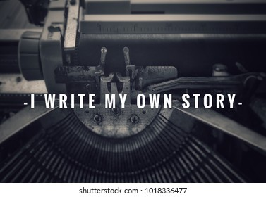 Motivational and inspirational quotes - I write my own story. With vintage styled background.