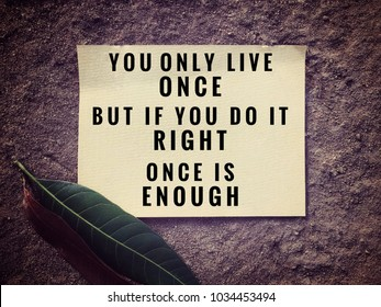 Royalty Free You Only Live Once Quotes Stock Images Photos
