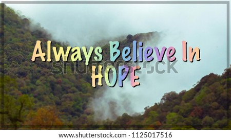 Motivational Inspirational Quotes Always Believe Hope Dramatic Stock