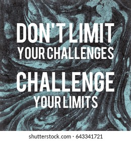 Motivational Poster in Abstract Design with message - Don't Limit Your Challenges Challenge Your Limits