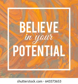 Motivational Poster in Abstract Marble Texture with Believe in Your Potential