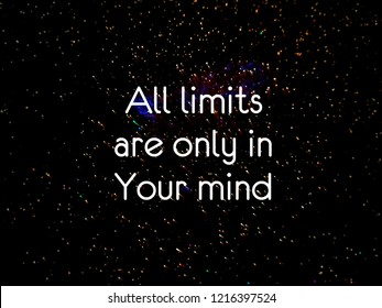 Motivational quote - all limits are in your mind over blurred background of starry sky