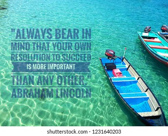 Motivational quote by Abraham Lincoln. The photo show the sampan at the beautiful sea.