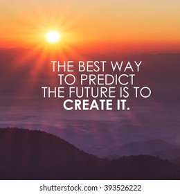 motivational quote to create future on  nature abstract blurred background with vintage filter. The best way to predict the future is to create it.