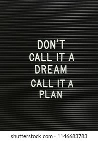 motivational quote, don't call it a dream