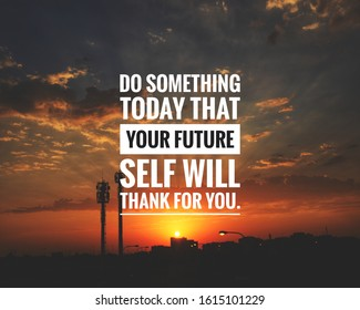 Motivational Quote on sunset background - Do something today that your future self will thank for you.