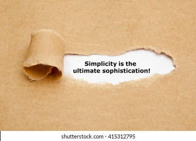 Motivational quote Simplicity is the Ultimate Sophistication, appearing behind torn brown paper.