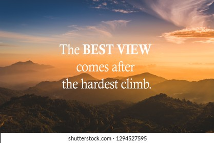 """Motivational quote """"The best view comes after the hardest climb"""" over the mountain sunrise."""