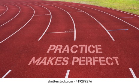 Motivational quote written on running track: Practice Makes Perfect