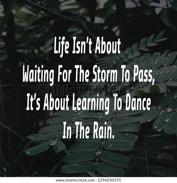 Storm Rain Quote Motivation Inspiration Quote Poster Picture Life Isnt About