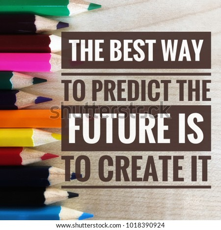 Motivational Quotes Best Way Predict Future Stock Photo Edit Now