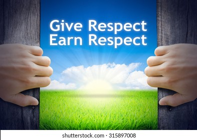 "Motivational quotes ""Give Respect Earn Respect"" . Hands opening a wooden door then found a texts floating among new world as green grass field, Blue sky and the Sunrise."