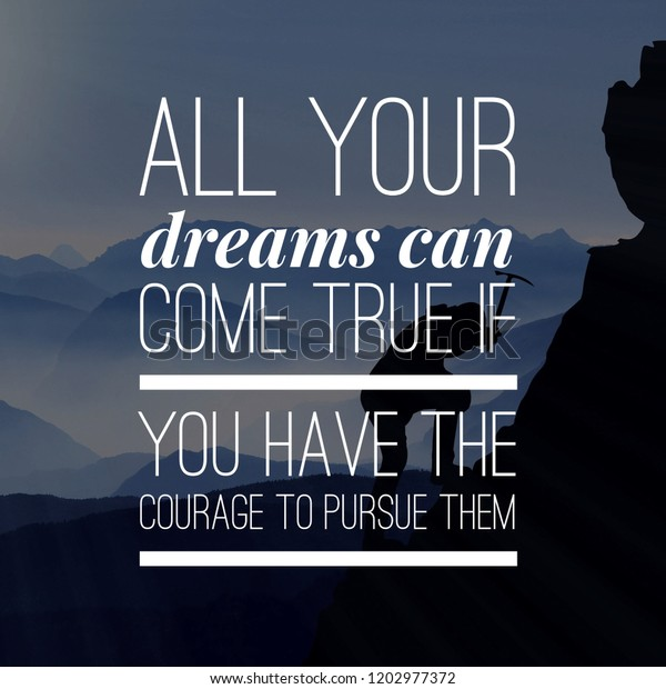 motivational quotes life all your dreams stock photo edit now