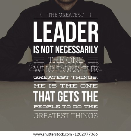 Motivational Quotes Life Greatest Leader Not Stock Photo Edit Now New Greatest Quotes On Life