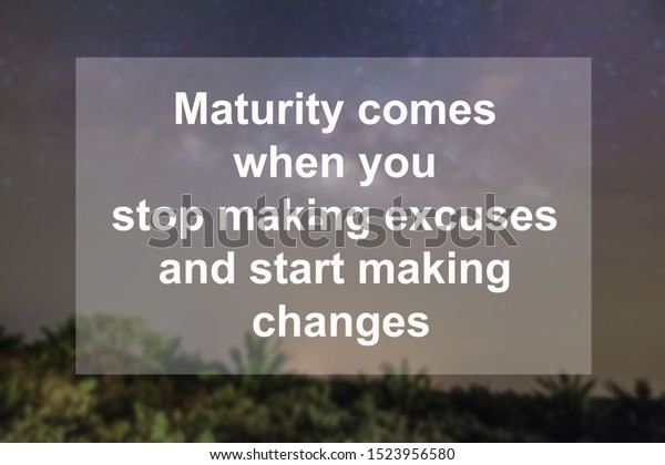 Motivational Quotes Maturity Comes When You Stock Photo Edit Now 1523956580