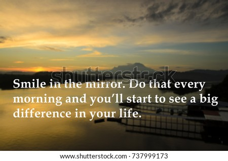motivational quotes of smile in the mirror do that every morning and you