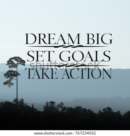 Quotes About Dreams And Goals Motivational Quotes Big Dreams Set Goals Take Stock Photo (Edit  Quotes About Dreams And Goals