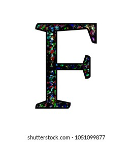 Multicolor paint splattered uppercase or capital letter F in a 3D illustration with a black style with a colorful ink blotch effect and rustic font isolated on a white background with clipping path.