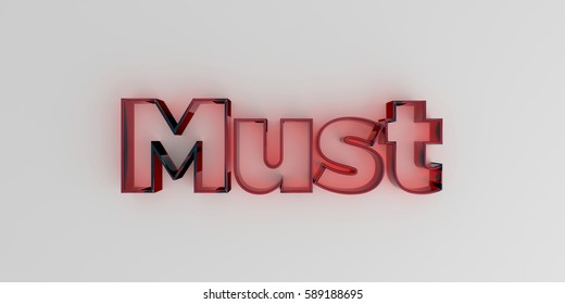 Must - Red glass text on white background - 3D rendered royalty free stock image.
