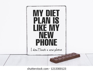 My diet plan is like a new phone dont have funny quotes about dieting unhealthy lifestyle and love for food
