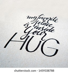 my favorite place is inside your hug, handlettering