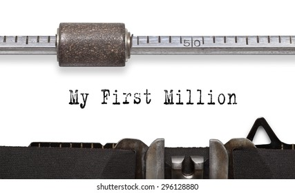My First Million. Printed on an old typewriter.