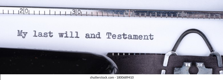 My last will and Testament written on vintage manual typewriter. Panoramic image