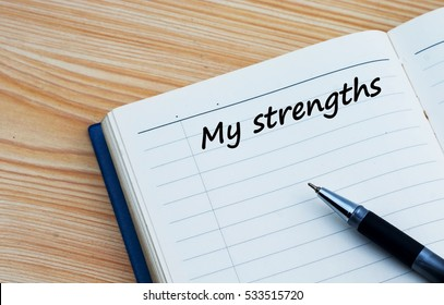 My strengths text written on a businessman diary. Conceptual of business, education, finance, news.