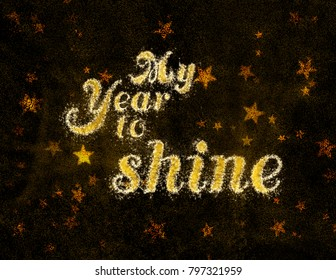 My year to shine positive message on a black background with shiny stars.