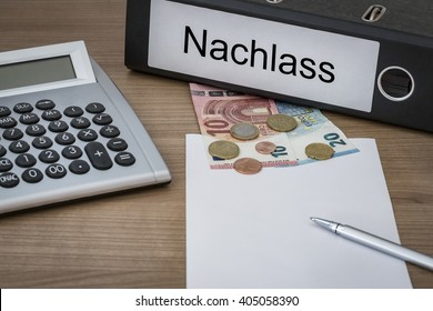 Nachlass (German inheritance) written on a binder on a desk with euro money calculator blank sheet and pen