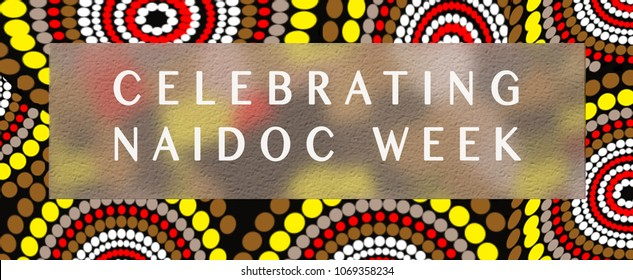 NAIDOC (National Aboriginal and Islander Day Observance Committee) week background