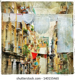 Napoli - traditional old italian streets, artistic picture in painting style