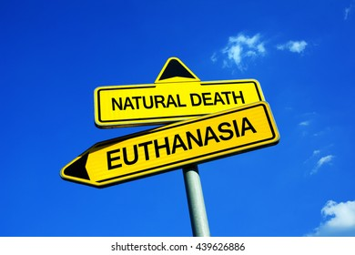 Natural Death or Euthanasia - Traffic sign with two options - deciding between assisted death and suffering because of incurable disease or illness. Question of medical ethics