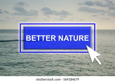 Natural environment background with blue button, mouse pointer and word Better Nature
