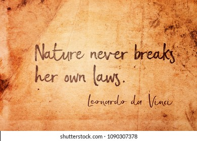 Nature never breaks her own laws - ancient Italian artist Leonardo da Vinci quote printed on vintage grunge paper