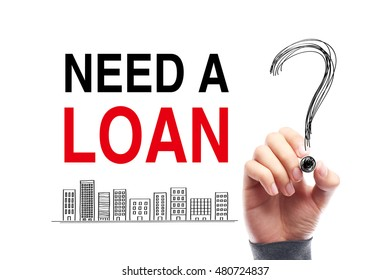 Need a Loan with a big question mark drawn by the hand with black mark.