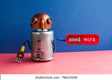 Need work creative poster. Worried robot candid holds circuit job wanted notice text. Blue wall pink ground