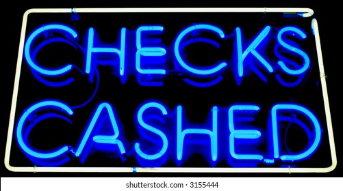 """""""neon sign"""" series """"checks cashed"""""""
