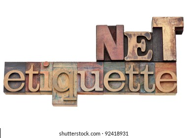 net etiquette - internet community concept   - isolated text in vintage wood letterpress type, stained by color inks
